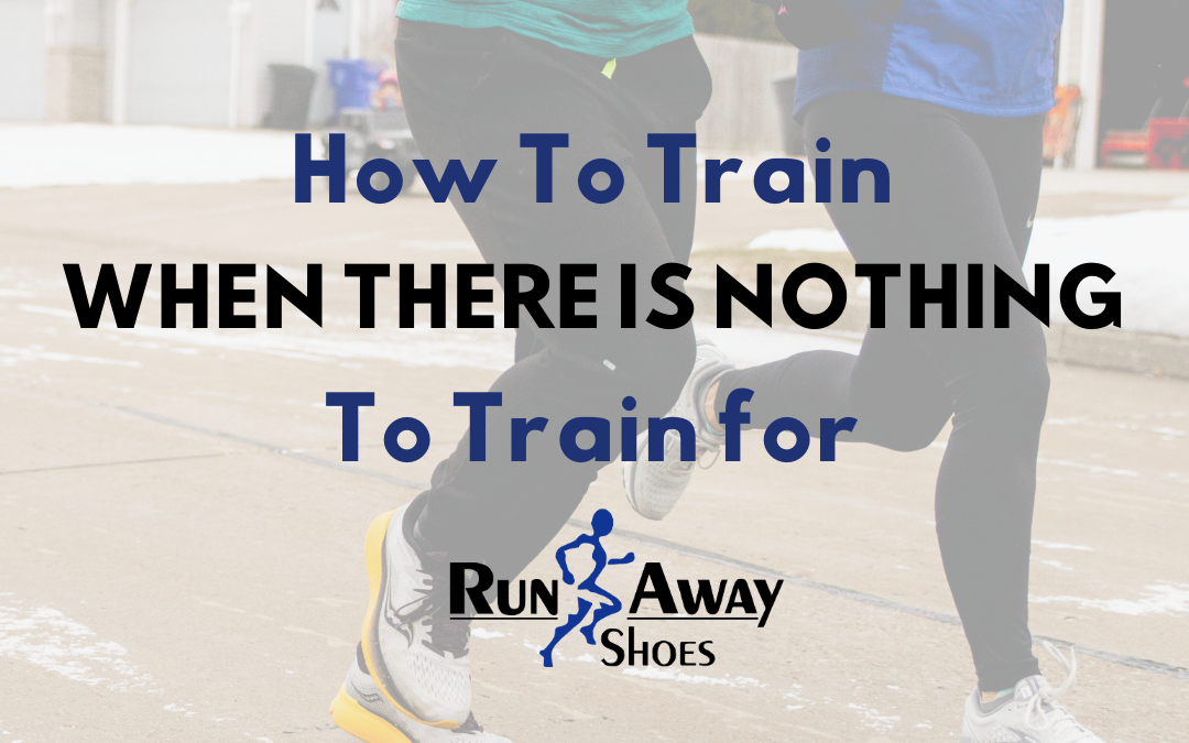 How To Train When There Is Nothing To Train For