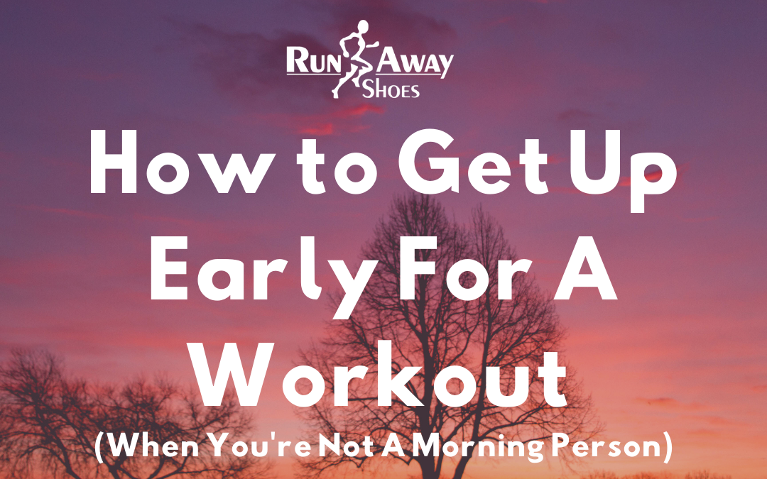 How to Get Up Early For A Workout (When You're Not A Morning Person)