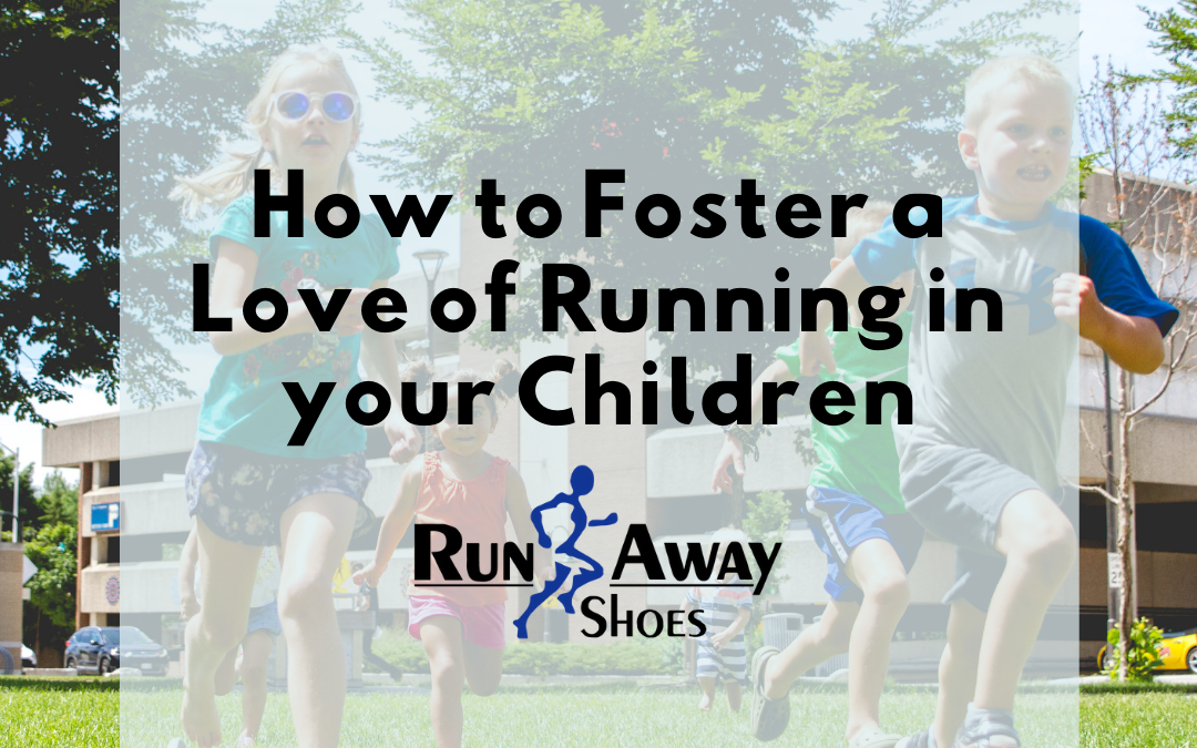 How to Foster a Love of Running in Your Children